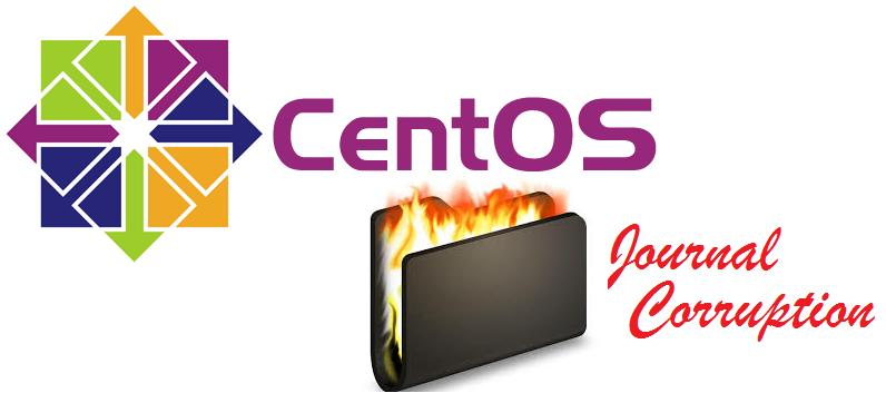 Repairing CENTOS 7 Journal Corruption